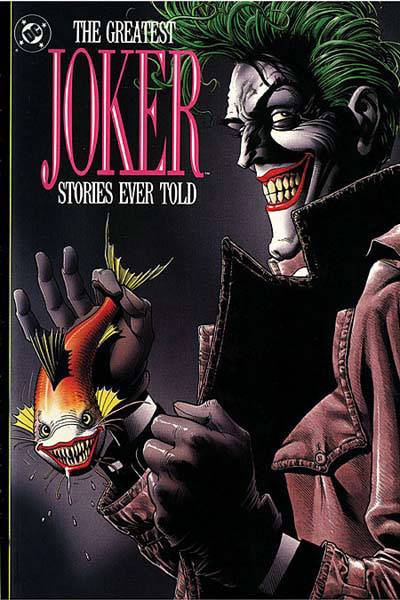 The Greatest Joker Stories Ever Told Collected Dc