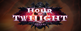 Patch 4.3 Hour of Twilight