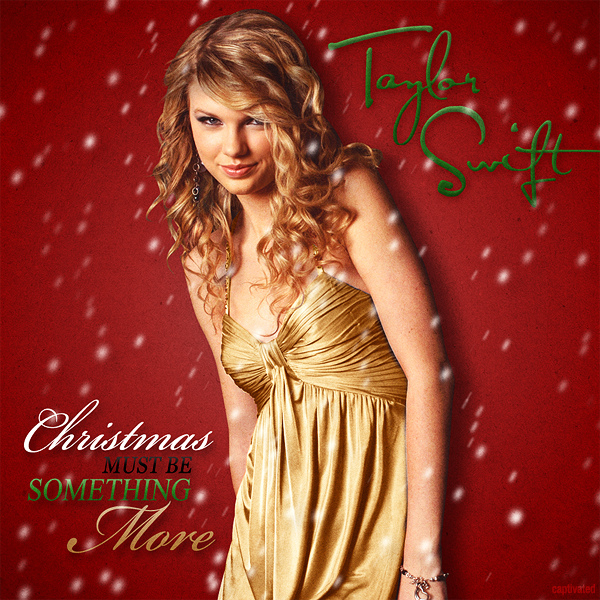 Christmas Must Be Something More-Taylor Swift (with lyrics ...