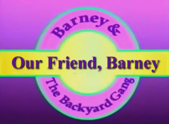 Our Friend Barney Custom Barney Episode Wiki