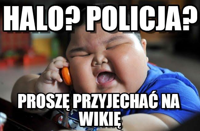 Policja_prosz%C4%99_przyjecha%C4%87_na_Wiki%C4%99.jpg